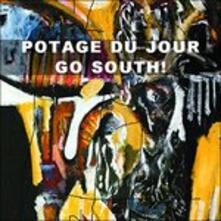 Go South! - CD Audio di Potage du Jour