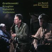 Leo Records 35th Anniversary, Moscow - CD Audio di Simon Nabatov,Frank Gratkowski,Alexey Kruglov,Oleg Yudanov