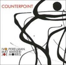 Counterpoint - CD Audio di Mat Maneri,Joe Morris,Ivo Perelman