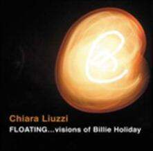 Floating. Visions of Billie Holiday - CD Audio di Chiara Liuzzi
