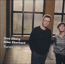 Turns - CD Audio di Silke Eberhard,Uwe Oberg