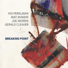 Breaking Point - CD Audio di Ivo Perelman
