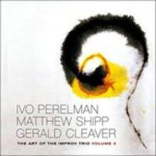 Art of the Improv Trio 3 - CD Audio di Matthew Shipp,Ivo Perelman