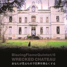 Wrecked Chateau - CD Audio di Blazing Flame Quintet