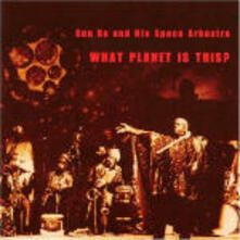 What Planet is This? - CD Audio di Sun Ra,Space Arkesta