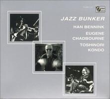 Jazz Bunker - CD Audio di Han Bennink,Toshinori Kondo,Eugene Chadbourne