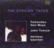 The African Tapes - CD Audio di John Tchicai,Famoudou Don Moye,Hartmut Geerken