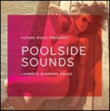 Poolside Sounds. Laidback Sunshine House - CD Audio
