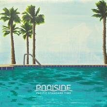 Pacific Standard Time - Vinile LP di Poolside