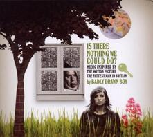 Is There Nothing We Could Do? - CD Audio di Badly Drawn Boy