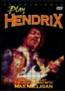 Play Hendrix. Learn to Play Hendrix Way with Max Milligan - DVD