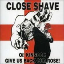 Oi Kinnock Give us - CD Audio di Close Shave