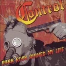 Punk Rock Ruined My Life - CD Audio di Control