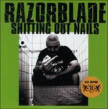 Razorblade - Shitting Out Nails - Vinile 7''
