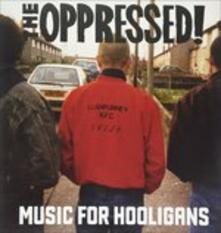 Music for Hooligans - Vinile LP di Oppressed