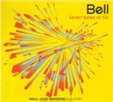 Seven Types of Six - Vinile LP di Bell