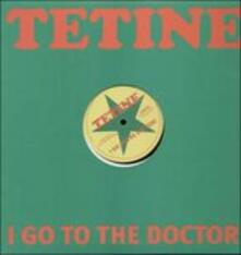I Go to the Doctor - Vinile LP di Tetine