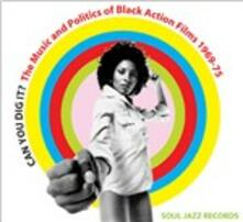 Can You Dig It? The Music and Politics of Black Action Films 1969-1975 - Vinile LP