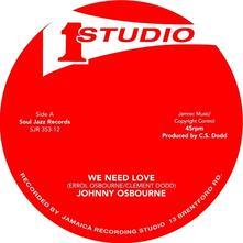 We Need Love - I'll Be Around - Vinile 7'' di Johnny Osbourne,Otis Gayle