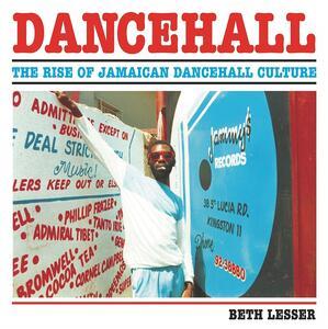Vinile Dancehall. The Rise of Jamaican Dancehall Culture