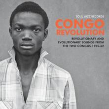 Congo Revolution. Revolutionary and Evolutionary Sounds from the Two Congos 1955-1962 - Vinile LP