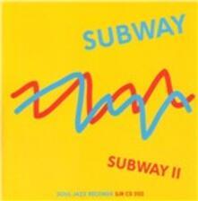 Subway II - CD Audio di Subway