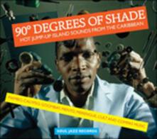 90 Degrees of Shade vol.2 - Vinile LP