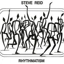 Rhythmatism - CD Audio di Steve Reid
