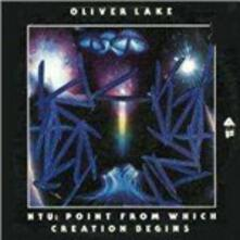 Ntu. The Point from Which Creation Begins - Vinile LP di Oliver Lake