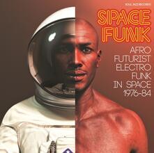 Space Funk. Afro Futurist Electro Funk - Vinile LP
