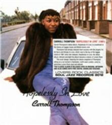 Hopelessly In Love - CD Audio di Carroll Thompson
