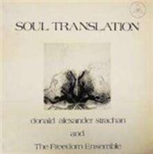 Soul Translation - CD Audio di Donald Alexander Strachan,Freedom Ensemble