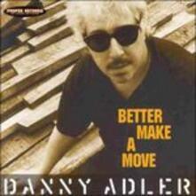 Better Make a Move - CD Audio di Danny Adler