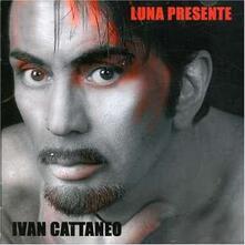 Luna presente - CD Audio di Ivan Cattaneo