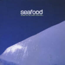 When Do we Start Fighting - CD Audio di Seafood