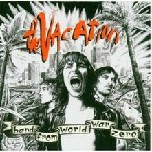 Bad from World War Zero - CD Audio di Vacation