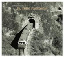 El Tren Fantasma - CD Audio di Chris Watson