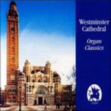 Westminster Cathedral Organ Classics - CD Audio di Johann Sebastian Bach,David Hill