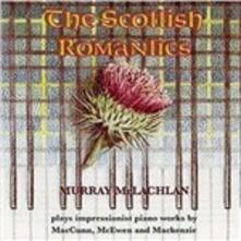 Scottish Romantics - CD Audio di Murray McLachlan