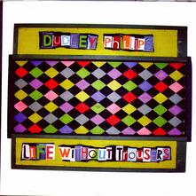 Life Without Trousers - CD Audio di Dudley Phillips