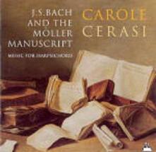 Bach e il manoscritto Möller - CD Audio di Johann Sebastian Bach,Carole Cerasi