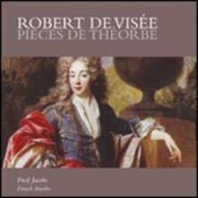Pezzi per tiorba - CD Audio di Robert de Visée,Fred Jacobs