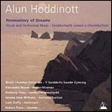 Promontory of Dreams. Musica vocale e orchestrale - CD Audio di Alun Hoddinott,Orchestra da Camera del Galles,Anthony Hose