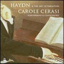 Haydn & the Art of Variation - CD Audio di Franz Joseph Haydn,Carole Cerasi