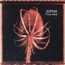 Fixed Water - Vinile LP di Sophia