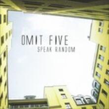 Speak Random - CD Audio di Omit Five