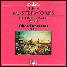 Oboe Concertos vol.1 - CD Audio di Antonio Vivaldi