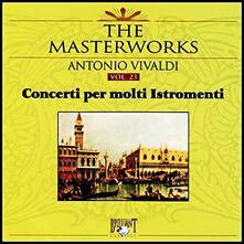 Concerti per Molti Istromenti - CD Audio di Antonio Vivaldi