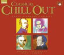 Classical Chillout - CD Audio di Johann Sebastian Bach,Ludwig van Beethoven,Fryderyk Franciszek Chopin,Wolfgang Amadeus Mozart