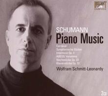 Piano Music - CD Audio di Robert Schumann,Wolfram Schmitt-Leonardy
